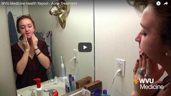 WVU Medicine Health Report - Acne treatment